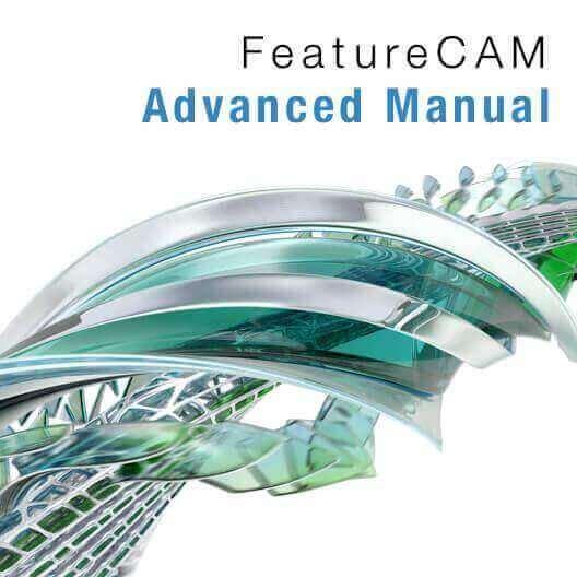FeatureCAMを更に便利に使いやすく、知っておくと便利な機能満載のアドバンスマニュアルをご用意しました。